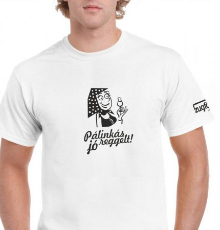 Pálinkás jó reggelt T-shirt, lány, fehér